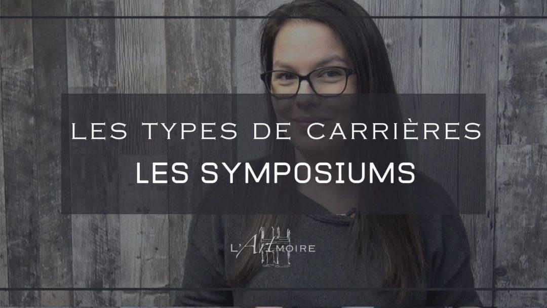 Les type  de carrières – Les symposiums