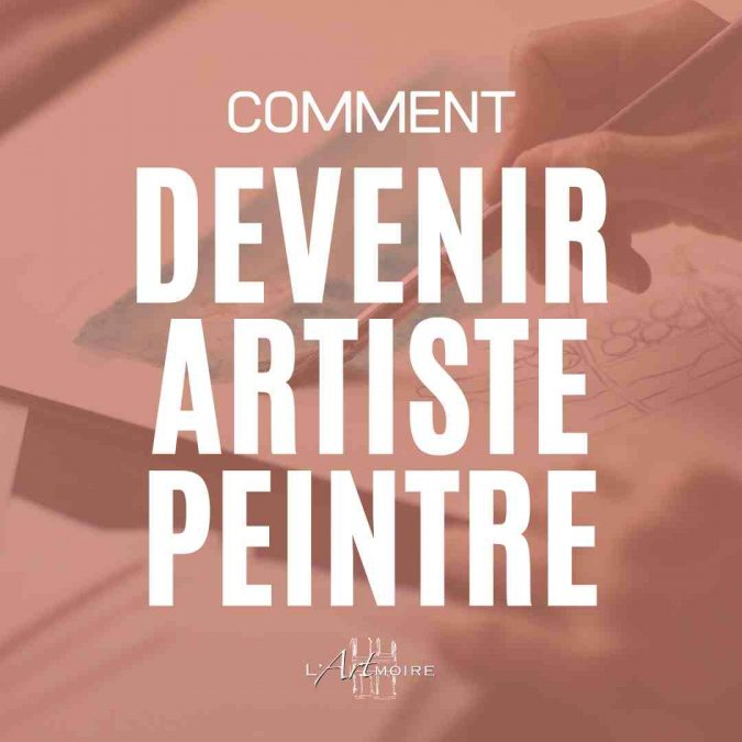 Comment devenir artiste peintre