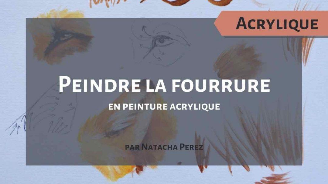 Peindre la fourrure en peinture acrylique