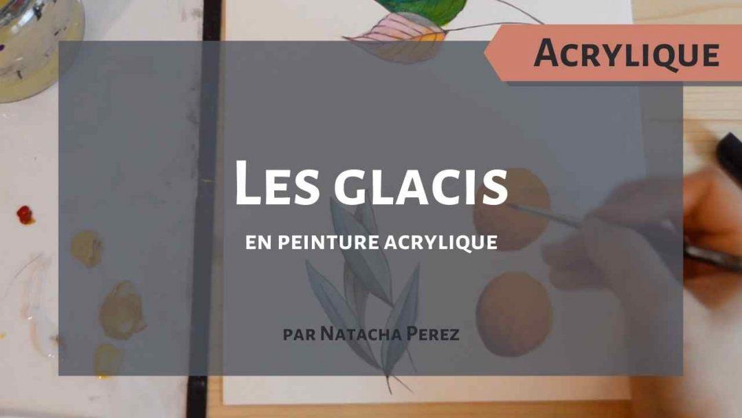 Les glacis en peinture acrylique