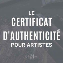 Le certificat d'authenticité pour artistes