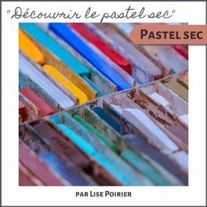 Découvrir le pastel sec par Lise Poirier